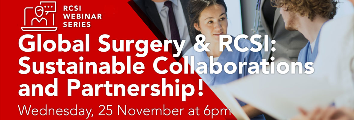 Global Surgery and RCSI: Sustainable collaborations and partnership
