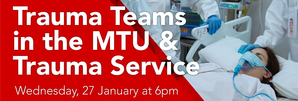 Trauma Teams in the MTU & Trauma Service webinar