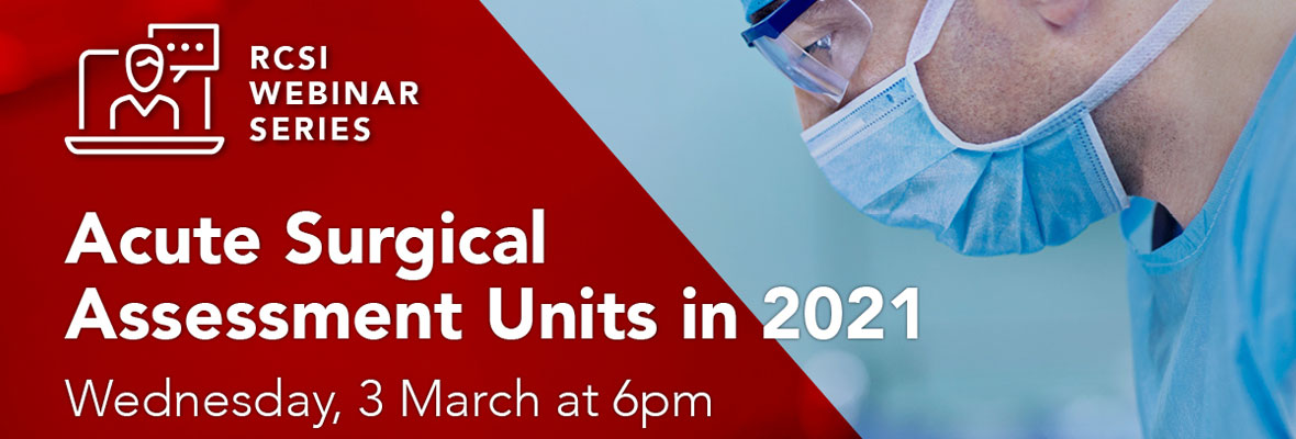 Weekly webinar – Acute Surgical Assessment Units in 2021