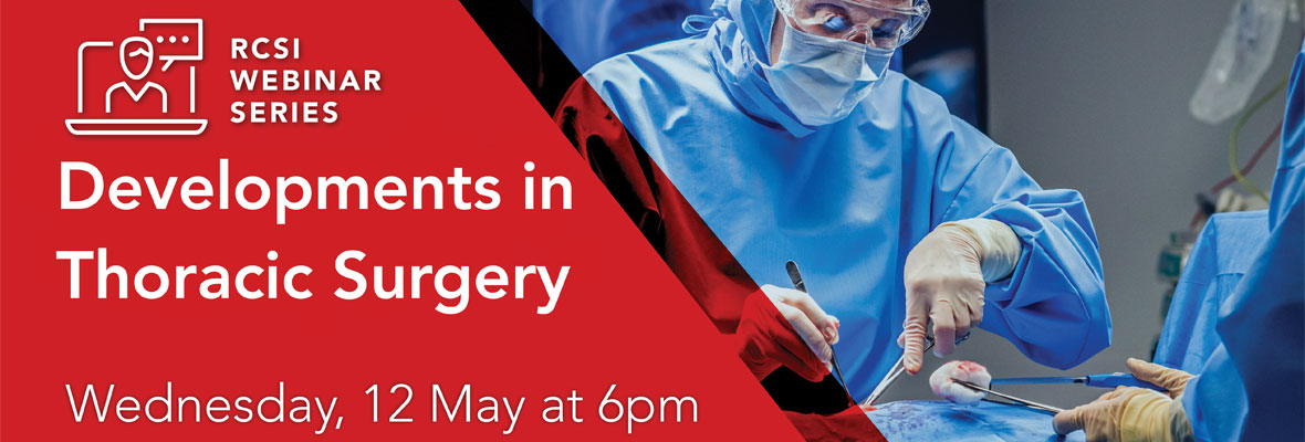 Weekly webinar- Developments in Thoracic Surgery