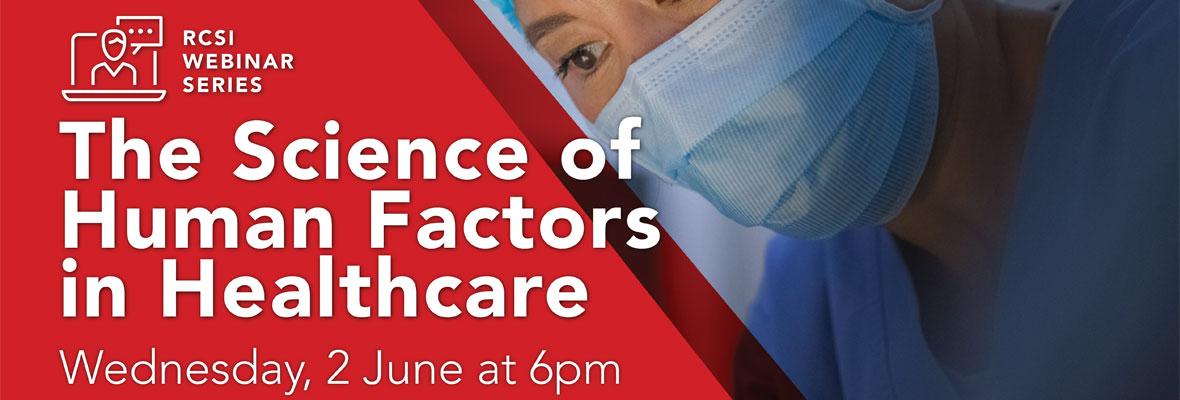 Weekly webinar – The Science of Human Factors in Healthcare