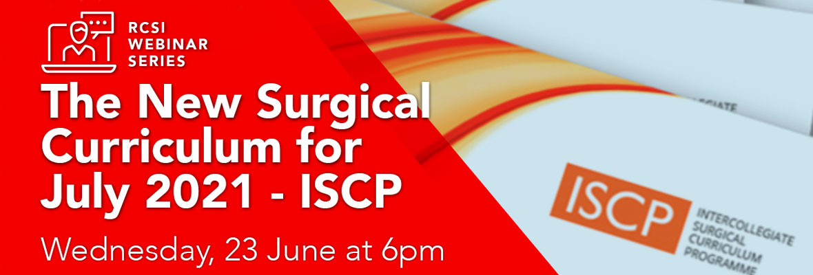 Weekly webinar – The New Surgical Curriculum for July 2021 – ISCP