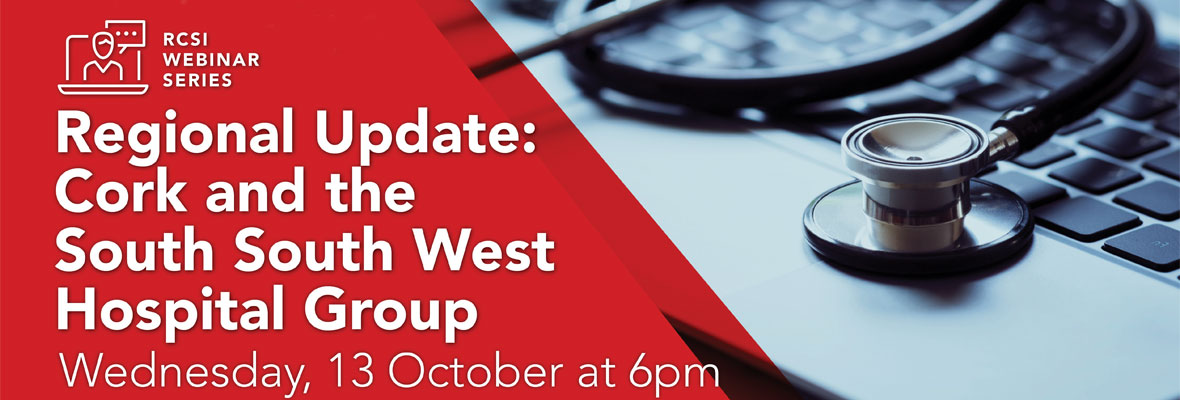 Webinar series – Regional update: Cork and the South West Hospital Group